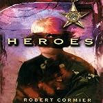 Heroes | Robert Cormier