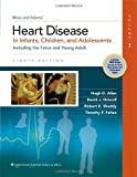 (2-Volume Set) Moss & Adams' Heart Disease in Infants, Children, and Adolescents: Including the Fetus and Young Adult (Allen, Moss And Adams' Heart Disease In Infants, Children, And Adolescents)