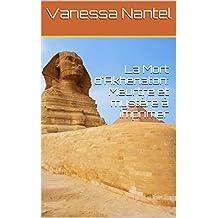La Mort d'Akhenaton: Meurtre et mystère à imprimer (French Edition)