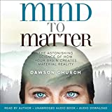 #5: Mind to Matter: The Astonishing Science of How Your Brain Creates Material Reality