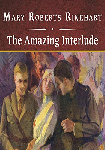 The Amazing Interlude - (ANNOTATED) Original, Unabridged, Complete, Enriched [Oxford University Press]