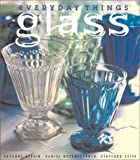 Everyday Things: Glass