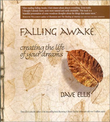 Falling Awake: Creating the Life of Your Dreams