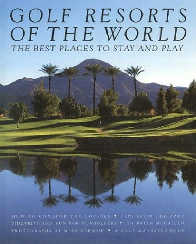 Golf Resorts of the World (Best Places To Golf In The Us)