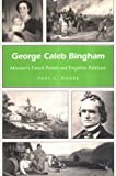 George Caleb Bingham, Paul C. Nagel, 0826215742