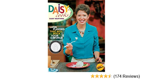 Daisy Cooks!: Latin Flavors That Will Rock Your World - Kindle edition by Daisy Martinez. Cookbooks, Food & Wine Kindle eBooks @ Amazon.com.