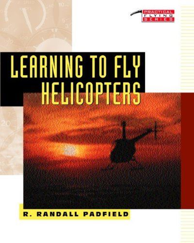 Learning To Fly Helicopter - Learning to Fly Helicopters by R. Padfield (1992-01-01)