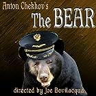 The Bear: A Classic One-Act Play Hörbuch von Anton Chekhov Gesprochen von: Joe Bevilacqua, Cathi Tully, Bob Miller, William Duff-Griffin
