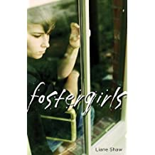 Fostergirls by Liane Shaw (2011-08-01)