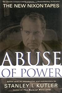 Abuse of Power: The Nixon Tapes by Stanley Kutler