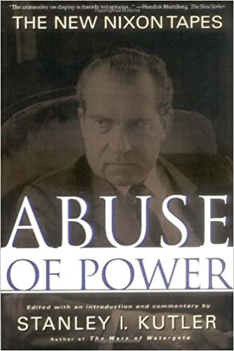 The New Nixon Tapes Abuse of Power