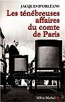 Les Ténébreuses affaires du Comte de Paris par d'Orléans