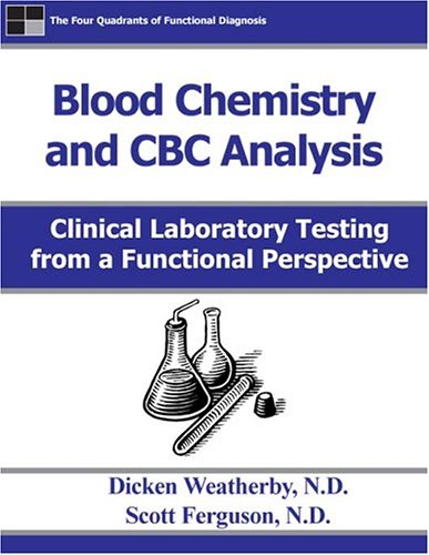 Download Blood Chemistry and CBC Analysis: Clinical Laboratory testing from a Functional Perspective ebook
