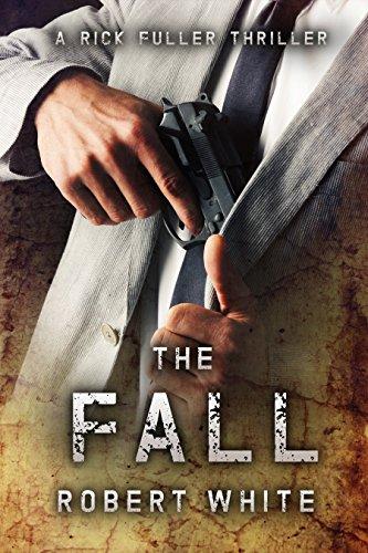 [Ebook] THE FALL: SAS hero turns Manchester hitman (A Rick Fuller Thriller Book 3) RAR