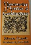 Visionaries, Mystics and Contactees, Salvador Freixedo, 0962653446