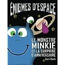 Énigmes d'Espace: Le Monstre Minkie et la Surprise d'Anniversaire (Minkie Monster) (Volume 1) (French Edition)