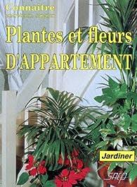 Plantes et fleurs d'appartement par Pierre Nessmann