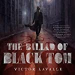 The Ballad of Black Tom | Victor LaValle