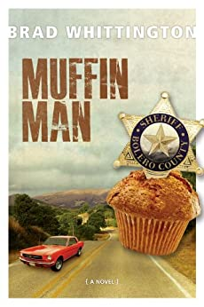 Muffin Man by [Whittington, Brad]