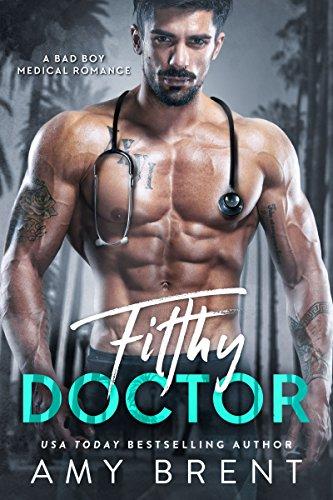 Filthy Doctor: A Bad Boy Medical Romance