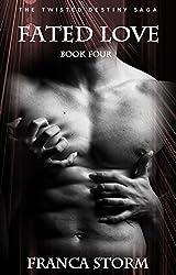 Fated Love: A Vampire Paranormal Romance Novel (The Twisted Destiny Saga Book 4)