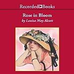 A Rose in Bloom   Louisa May Alcott
