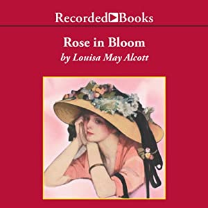 A Rose in Bloom Audiobook