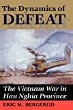 The Dynamics Of Defeat: The Vietnam War In Hau Nghia Province