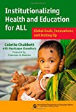 img - for Institutionalizing Health and Education for All: Global Goals, Innovations, and Scaling Up (International Perspectives on Educational Reform Series) book / textbook / text book