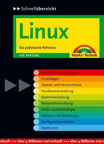Linux: Die praktische Referenz (Schnellübersichten) Gebundenes Buch – 1. Juli 2004 Ute Hertzog Markt+Technik Verlag 3827267528 Benutzeroberflächen