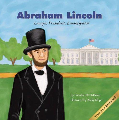 Abraham Lincoln: Lawyer, President, Emancipator