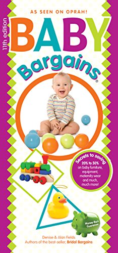 Download Baby Bargains: Secrets to Saving 20% to 50% on baby furniture, gear, car seats, strollers, carriers and much, much more! (Version 11.0, released 2015) Pdf