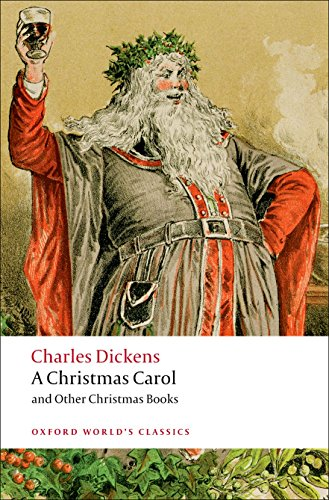 A Christmas Carol and Other Christmas Books (Oxford...