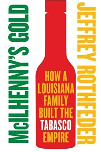 Book McIlhenny's Gold: How a Louisiana Family Built the Tabasco Empire by Jeffrey Rothfeder (2009-04-21)