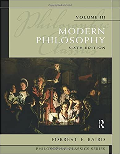 Philosophic classics volume iii modern philosophy forrest baird philosophic classics volume iii modern philosophy 6th edition fandeluxe Image collections