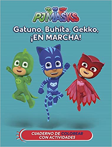 Gatuno, Buhíta, Gekko, ¡en marcha! PJ Masks. Actividades : Cuaderno parar colorear: Amazon.es: Varios autores, Adosaguas Sayalero SLU;: Libros