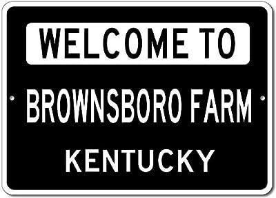 Welcome to BROWNSBORO FARM, KENTUCKY - City State Custom Rectangular Aluminum Sign