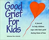 Good Grief for Kids, Katherine Zotovich, 0967496616