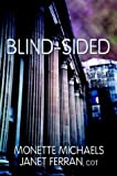 Blind-Sided, Monette Michaels and Janet Ferran, 1594260486