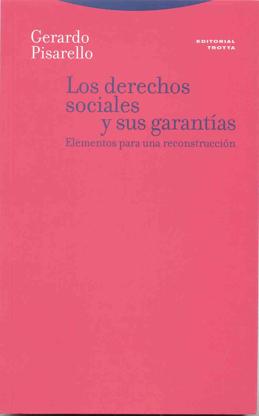 Los derechos sociales y sus garantías: Elementos para una reconstrucción Estructuras y Procesos. Derecho: Amazon.es: Gerardo Pisarello: Libros