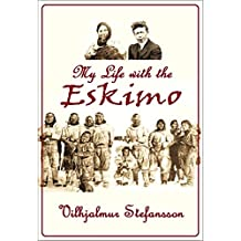 My Life with the Eskimo (1913)