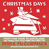 Christmas Days, Derek McCormack, 0887848397