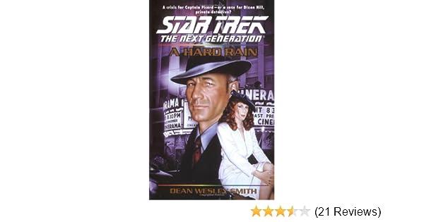 A Hard Rain (Star Trek: the Next Generation): Dean Wesley Smith ...