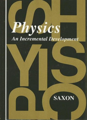 Saxon Physics: Student Edition First Edition 1993