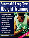 Successful Long-Term Weight Training, Steven J. Fleck, 1570281947