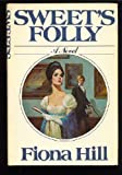 Sweet's Folly, Fiona Hill, 0399118772