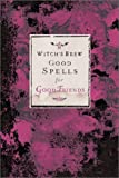 Witch's Brew: Good Spells for Good Friends