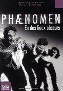 vignette de 'Phaenomen n° 3<br /> En des lieux obscurs (Érik L'Homme)'