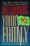 Reclaiming Your Family, Robert Bruce and Debra Bruce, 0805461507