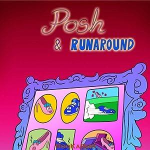 Posh & Runaround Audiobook